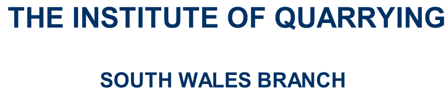 THE INSTITUTE OF QUARRYING    SOUTH WALES BRANCH